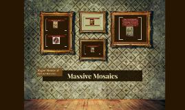 Massive Mosaics