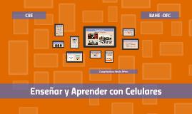 Copy of Enseñar y Aprender con celulares (Encuentro 1)