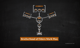 Brotherhood of Elders Work Plan