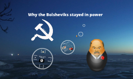 Why the Bolsheviks stayed in power