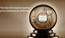 Técnicas de transformación y procesamiento de polímeros