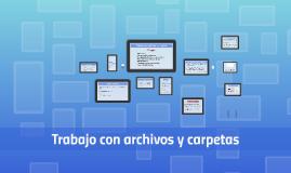 Copy of Trabajo con archivos y carpetas