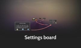 Settings board