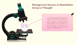 Management Science or Quantitative School of Thought