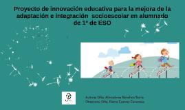 Copy of Proyecto de Innovación Educativa para la mejora de la adaptación e integración socioescolar en alumnado de 1º ESO
