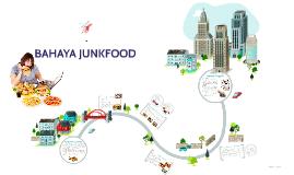 BAHAYA JUNKFOOD