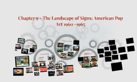 Chapter 9 - The Landscape of Signs: American Pop Art 1960 -1