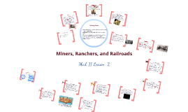 Copy of Miners, Ranchers, and Railroads