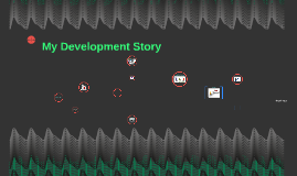 My Development Story