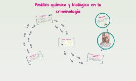 Copy of analisis quimico y biologico en la criminologia
