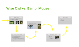 Wise Owl vs. Bambi Mouse