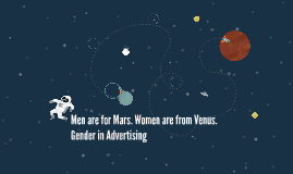 Men are for Mars. Women are from Venus.
