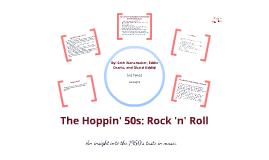 The hoppin' 50s: Rock 'n' Roll