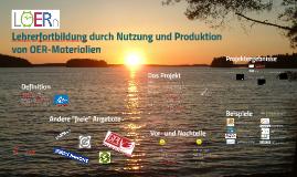 LOERn - Lehrerfortbildung durch Nutzung und Produktion von OER-Materialien