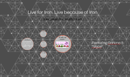 Live for Iron. Live because of Iron