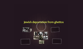 Jewish deportation from ghettos