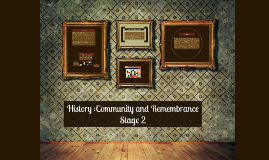 Copy of History :Community and Remembrance