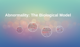 Copy of Abnormality: The Biological Model