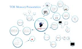 Copy of TOK Memory Presentation