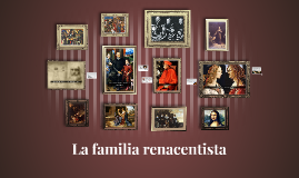 Copy of La familia renacentista