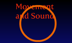 Movement and Sound