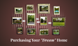 """Purchasing Your """"Dream"""" Home"""