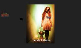 Lenda Urbana- Folclore Moderno