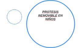 PROTESIS REMOVIBLE EN NIÑOS