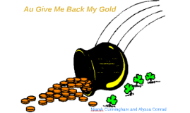 Au Give Me Back My Gold