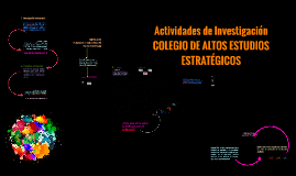 Actividades de Investigación EN EL COLEGIO DE ALTOS ESTUDIOS