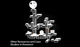 Other Resources and Case Studies in Research