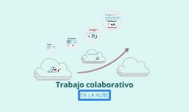 Copy of Trabajo colaborativo en la nube