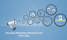 Discovery Elementary Recess/Lunch 2015-2016