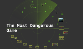Copy of The Most Dangerous Game