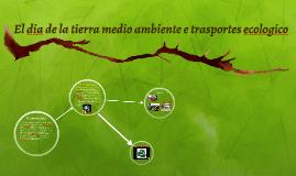 El dia de la tierra medio ambiente e trasportes ecologico