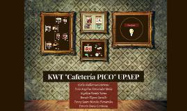 """KWT """"Cafetería PICO"""" UPAEP"""