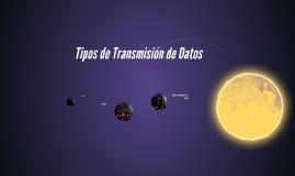 Copy of Tipos de Transmisión de Datos y tecnologías