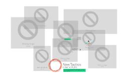 New Tactics: Past, Present, Future