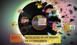 REVOLUCION DE LOS DRONES EN LA TOPOGRAFIA