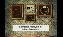 Semiotic Analysis of Advertisments