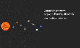 Cosmic Harmony: Kepler's Musical Universe