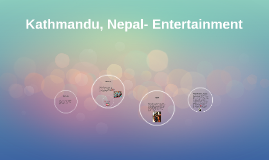 Kathmandu, Nepal- Entertainment