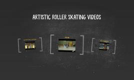 ARTISTIC ROLLER SKATING VIDEOS