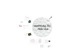 Copy of Identifying the Main Idea