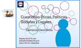 Cuestiones Éticas, Políticas, Sociales y Legales.