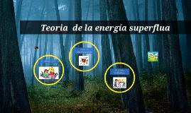 Teoria  de la energía superflua