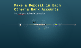 Make a Deposit in Each Other's Bank Accounts