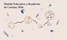 Copy of Modelo Educativo y Rendición de cuentas 2016.