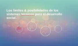 Los limites & posibilidades de los sistemas tecnicos para el