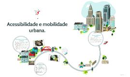 Acessibilidade e mobilidade urbana.